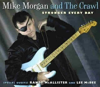 Mike Morgan and The Crawl – Stronger Every Day – Severn, 2008