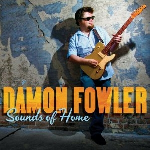 Damon Fowler – Sounds Of Home