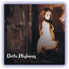 Delta Highway – The Devil Had A Woman