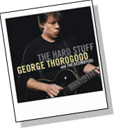 George Thorogood and The Destroyers - The Hard Stuff