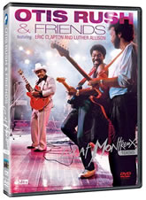 Otis Rush & Friends featuring Eric Clapton and Luther Allison: Live At Montreux 1986