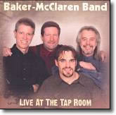 Baker-McClaren Band - Live At the Tap Room