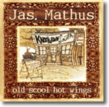 Jas. Mathus & Knockdown South –  Old School Hot Wings