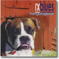 Rx Blues - Hang Dog Look