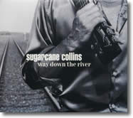 Sugarcane Collins – Way Down The River