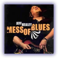 Jeff Healey – Mess Of Blues