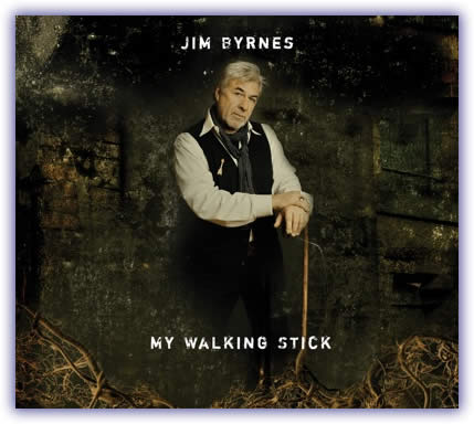 Jim Byrnes – My Walking Stick