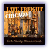 Bob Riedy Blues Band – Late Freight Out Of Chicago