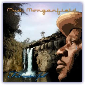 Mud Morganfield – Fall Waters Fall