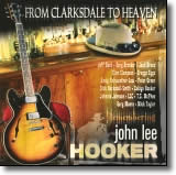 From Clarksdale to Heaven - Remembering John Lee Hooker