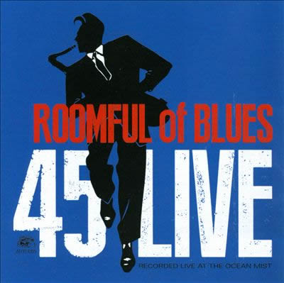 Roomful Of Blues – 45 Live
