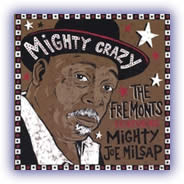The Fremonts featuring Mighty Joe Milsap – Mighty Crazy