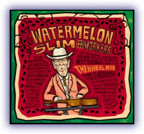 WATERMELON SLIM & THE WORKERS